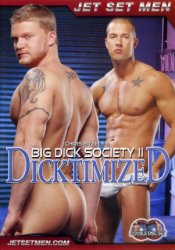 Jet Set Men, Big Dick Society 2 Dictimized